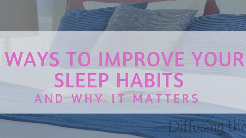 5 Ways to Improve Your Sleep Habits— And Why It Matters