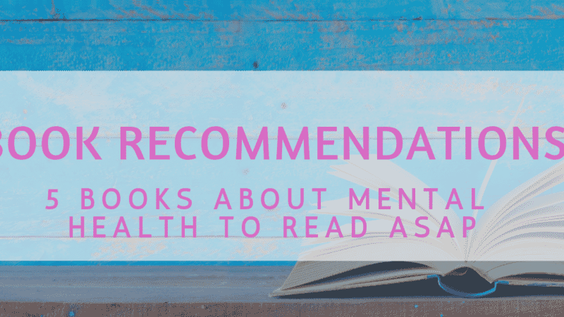 5 Books About Mental Health to Read ASAP