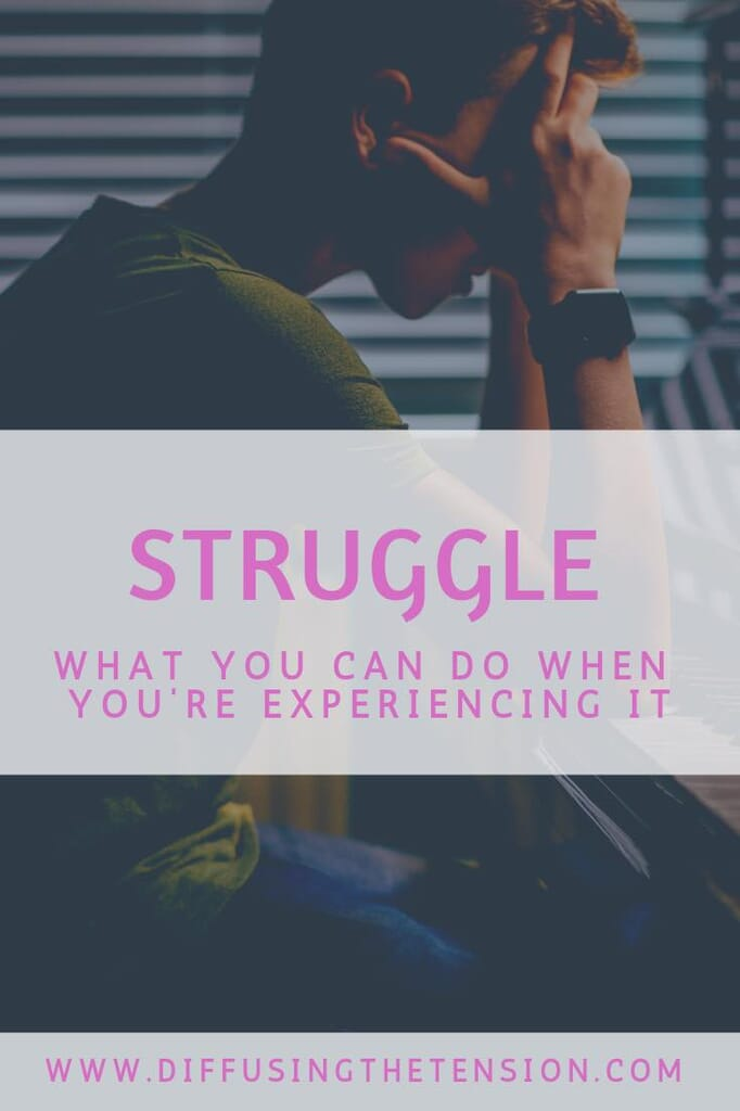 struggle, what to do when you're struggling
